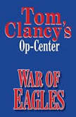 Tom Clancys OpCenter 12 War of Eagles
