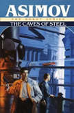 Caves of Steel, Isaac Asimov