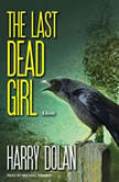 The Last Dead Girl, Harry Dolan