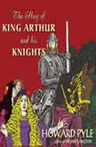 The Story of King Arthur and His Knights, Howard Pyle