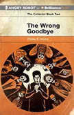 The Wrong Goodbye, Chris F. Holm