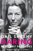 Daring: My Passages A Memoir, Gail Sheehy