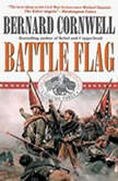 Battle Flag The Starbuck Chronicles, Vol. 4, Bernard Cornwell