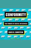 Conformity The Power of Social Influences, Cass R. Sunstein