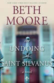 The Undoing of Saint Silvanus, Beth Moore