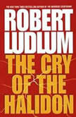 The Cry of the Halidon, Robert Ludlum