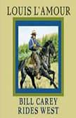 Bill Carey Rides West, Louis L'Amour