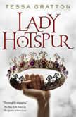 Lady Hotspur, Tessa Gratton