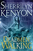 Deadmen Walking A Deadman's Cross Novel, Sherrilyn Kenyon