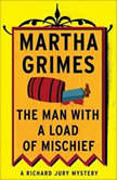 The Man With a Load of Mischief, Martha Grimes