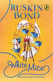 White Mice, Ruskin Bond