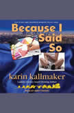 Because I Said So, Karin Kallmaker