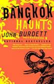 Bangkok Haunts A Royal Thai Detective Novel (3), John Burdett