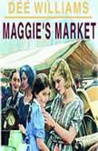 Maggie's Market, Dee Williams