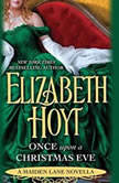 Once Upon a Christmas Eve A Maiden Lane Novella, Elizabeth Hoyt