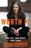 Worth It Your Life, Your Money, Your Terms, Amanda Steinberg