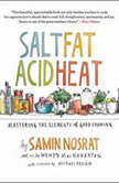 Salt, Fat, Acid, Heat Mastering the Elements of Good Cooking, Samin Nosrat