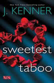Sweetest Taboo, J. Kenner