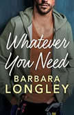 Whatever You Need, Barbara Longley