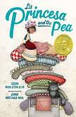 La Princesa and the Pea, Susan Middleton Elya