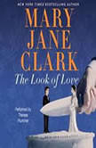 The Look of Love A Wedding Cake Mystery, Mary Jane Clark