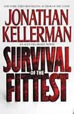 Survival of the Fittest An Alex Delaware Novel, Jonathan Kellerman