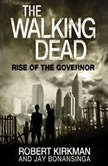 The Walking Dead Rise of the Governor, Robert Kirkman