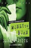 Money to Burn A Ronnie Ventana Mystery, Gloria White