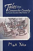 Tales From Comanche County, Max Yoho