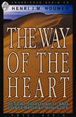 The Way of the Heart Desert Spirituality and Contemporary Ministry, Henri Nouwen