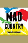 Mad Country Stories, Samrat Upadhyay