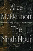 The Ninth Hour, Alice McDermott