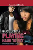 Playing Hard to Get, Grace Octavia