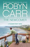 The Newcomer, Robyn Carr