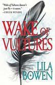 Wake of Vultures, Lila Bowen