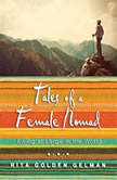 Tales of a Female Nomad Living at Large in the World, Rita Golden Gelman