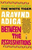 Between the Assassinations A Novel in Stories, Aravind Adiga