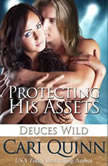 Protecting His Assets, Cari Quinn