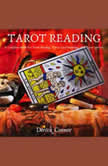 Tarot Reading A Complete Guide For Tarot Reading, Tarot Card Meanings, and Tarot Spreads, Derick Connor