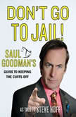 Don't Go to Jail! Saul Goodman's Guide to Keeping the Cuffs Off, Saul Goodman