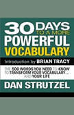 30 Days to a More Powerful Vocabulary The 500 Words You Need to Know To Transform Your Vocabulary...and Your Life, Dan Strutzel