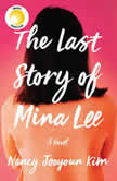 The Last Story of Mina Lee A Novel, Nancy Jooyoun Kim