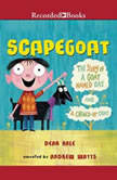 Scapegoat The Story of a Goat named Oat and a Chewed-Up Coat, Dean Hale