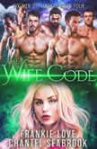 The Wife Code: Banks Six Men of Alaska, Book 4, Frankie Love