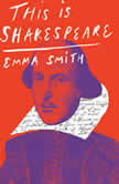 This Is Shakespeare, Emma Smith