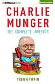 Charlie Munger The Complete Investor, Tren Griffin