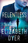 Relentless, Elizabeth Dyer