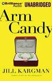 Arm Candy, Jill Kargman