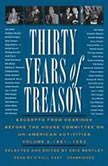 Thirty Years of Treason, Vol. 2 Excerpts from Hearings before the House Committee on Un-American Activities, 19381968, Unknown