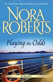 Playing the Odds, Nora Roberts